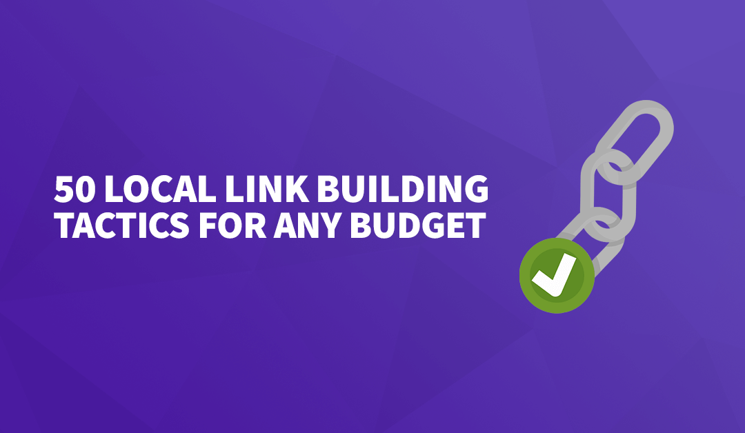 50 Local Link Building Tactics for ANY Budget