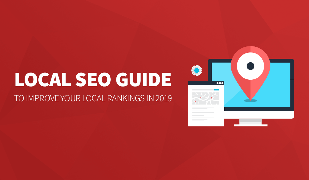 A Simple (But Comprehensive) Local SEO Guide to Improve Your Local Rankings in 2020