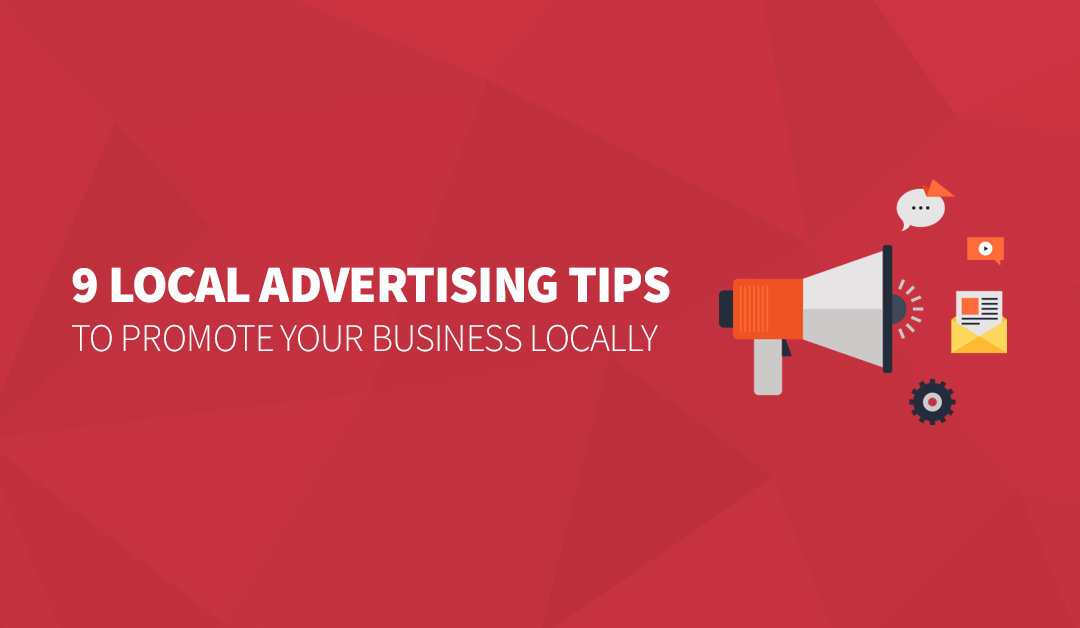 9 Local Advertising Tips to Promote Your Business Locally