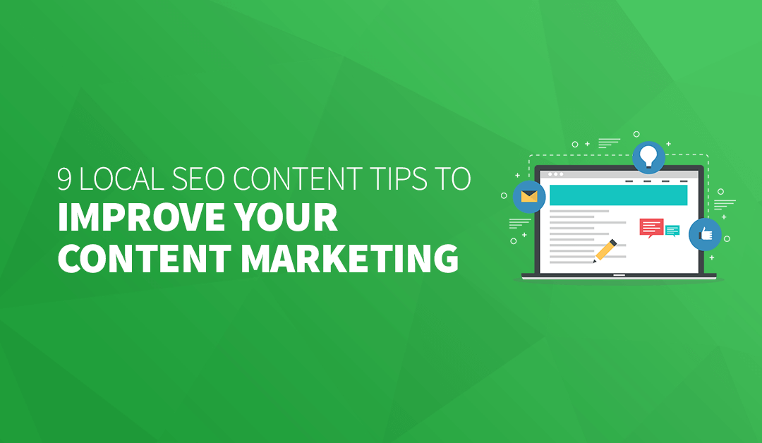 9 Local SEO Content Tips to Improve Your Content Marketing