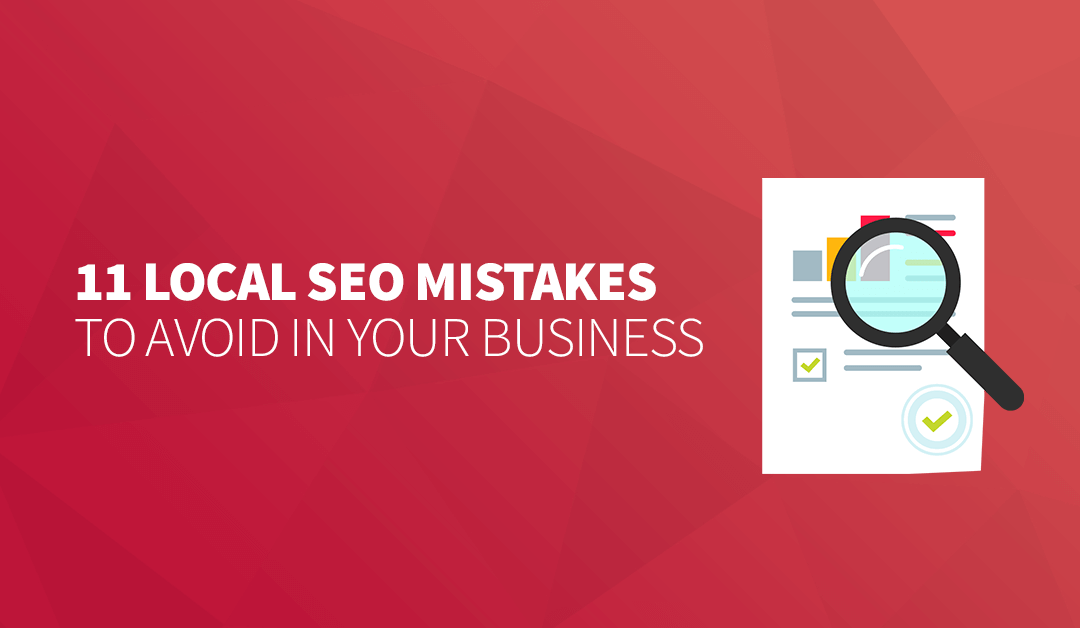 11 Local SEO Mistakes to Avoid in Your Business in 2020
