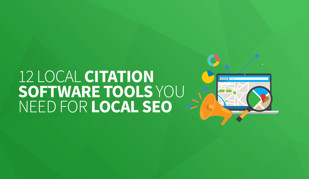 12 Local Citation Software Tools You Need for Local SEO
