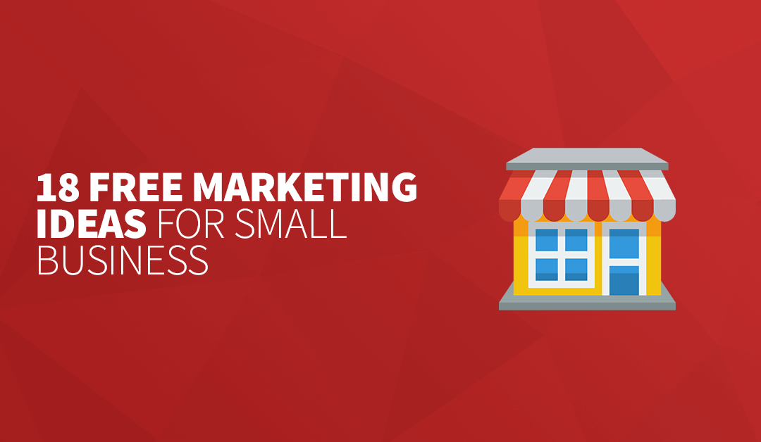 18 FREE Marketing Ideas for Small Business