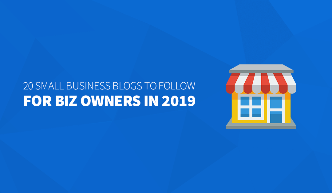 20 Small Business Blogs to Follow for Biz Owners in 2020