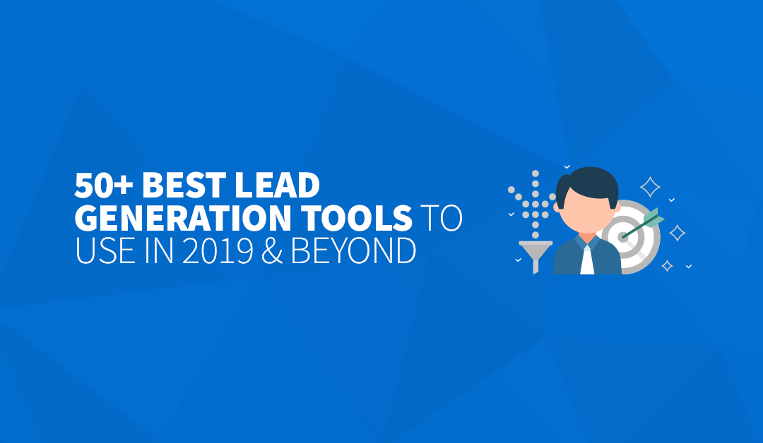 50+ Best Lead Generation Tools to use in 2019 & Beyond
