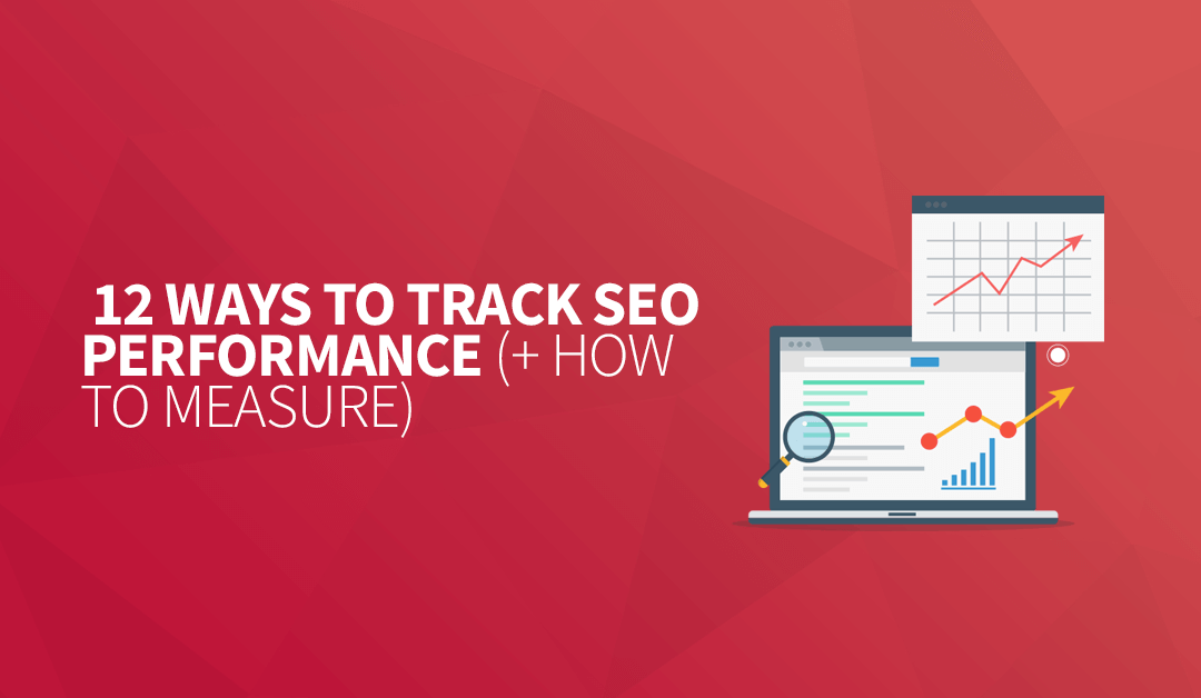 12 Ways to Track SEO Performance (+ How to Measure)