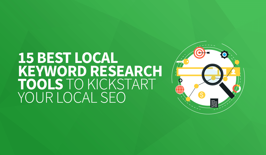 15 Best Local Keyword Research Tools to Kickstart Your Local SEO