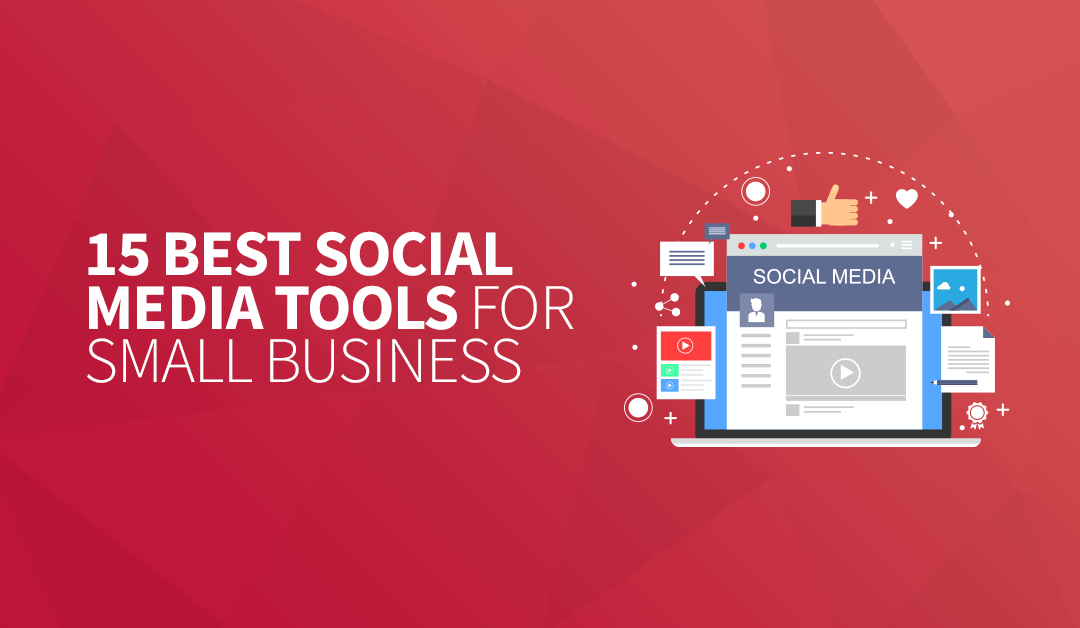 15 Best Social Media Tools for Small Business