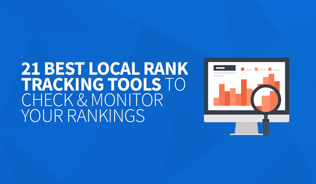 21 Best Local Rank Tracking Tools to Check & Monitor Your Rankings