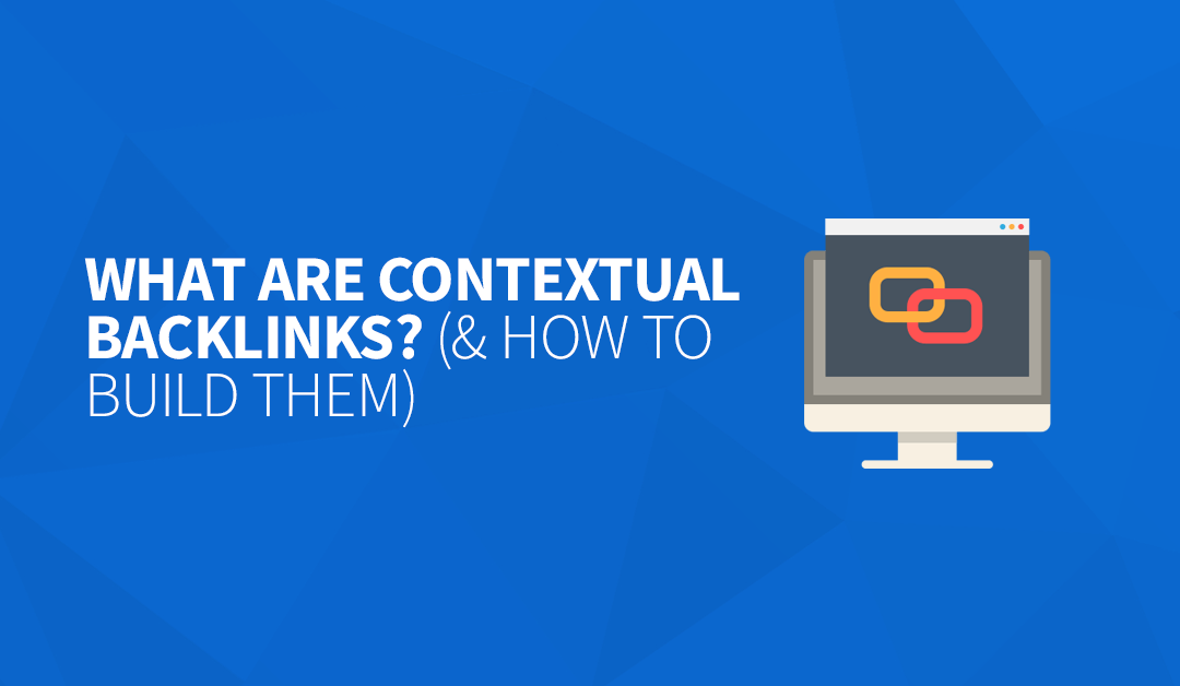 What Are Contextual Backlinks? (& How to Build Them)